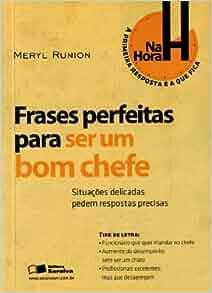 Frases Perfeitas Para ser um Bom Chefe - Col. Na Hora H: Meryl Runion