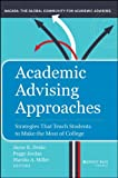 img - for Academic Advising Approaches: Strategies That Teach Students to Make the Most of College book / textbook / text book