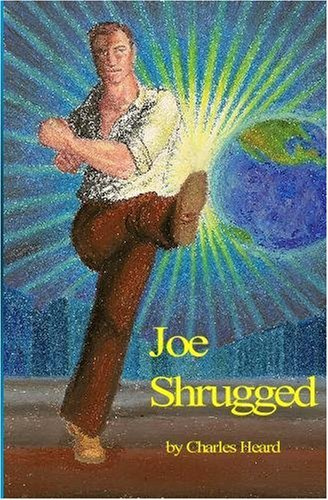 Joe Shrugged: A Modest Reprise of Atlas Shrugged