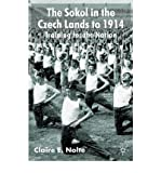 img - for [ The Sokol in the Czech Lands to 1914: Training for the Nation Nolte, Claire E., Professor ( Author ) ] { Hardcover } 2002 book / textbook / text book