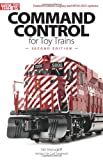 Command Control for Toy Trains, 2nd Edition (Classic Toy Trains Books)
