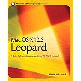 Mac OS X 10.5 Leopard: Peachpit Learning Series ~ Robin Williams