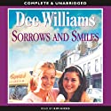 Sorrows and Smiles (       UNABRIDGED) by Dee Williams Narrated by Kim Hicks