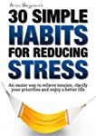 Stress Relief:  30 Simple Habits for...