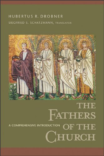 Fathers of the Church, The: A Comprehensive Introduction, Hubertus R. Drobner