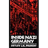 Inside Nazi Germany: Conformity, Opposition, and Racism in Everyday Life ~ Detlev Peukert