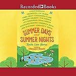 Summer Days and Summer Nights: Twelve Love Stories | Stephanie Perkins,Leigh Bardugo,Nina LaCour,Libba Bray,Francesca Lia Block,Stephanie Perkins