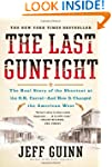 The Last Gunfight: The Real Story of...