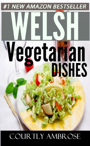 Only And Only 3 Steps Top 30 Welsh Vegetarian Recipes You Must Eat in New Year by Courtly Ambrose