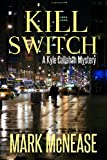 Kill Switch: A Kyle Callahan Mystery