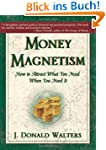 Money Magnetism : How To Attract What...