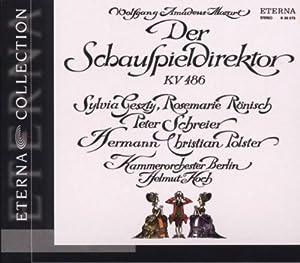Wolfgang Amadeus Mozart: Der Schauspieldirektor (Gesamtaufnahme)