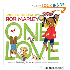 Free Kindle Book: One Love, by Cedella Marley (Author), Vanessa Newton (Author, Illustrator). Publisher: Chronicle Books (October 1, 2011)