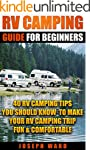 RV Camping Guide For Beginners: 40 RV...
