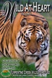 img - for Wild At Heart Vol I (Benefiting Turpentine Creek Wildlife Refuge) book / textbook / text book