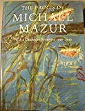 img - for The Prints of Michael Mazur : With a Catalogue Raisonne 1956-1999 book / textbook / text book