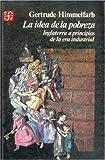 La idea de la pobreza. Inglaterra a principios de la era industrial (9681628381) by Gertrude Himmelfarb