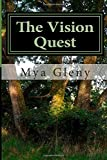 Mya Gleny The Vision Quest: A Journey with StarSeed Woman
