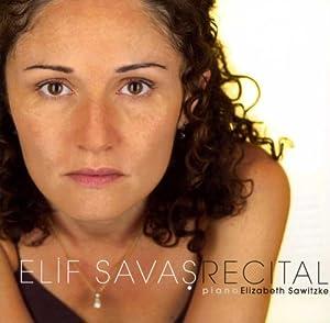 Elif Savas - Recital