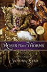 Roses Have Thorns: A Novel of Elizabe...