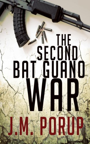 The Second Bat Guano War: a Hard-Boiled Spy Thriller