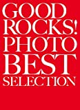 GOOD ROCKS!(グッド・ロックス) PHOTO BEST SELECTION