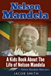 Nelson Mandela: A Biography for Kids...