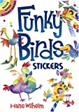 Funky Birds Stickers (Dover Little Activity Books Stickers) (0486468410) by Hans Wilhelm