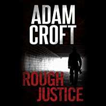 Rough Justice: Knight & Culverhouse, Book 4 Audiobook by Adam Croft Narrated by Adam Croft