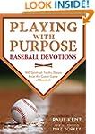 Playing With Purpose: Baseball Devoti...