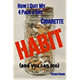 How I Quit My 4 Pack a Day Cigarette Habit (and you can too)