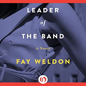 Leader of the Band: A Novel | [Fay Weldon]