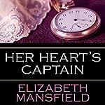 Her Heart's Captain   Elizabeth Mansfield