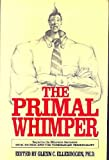 The Primal Whimper: More Readings from the Journal of Polymorphous Perversity