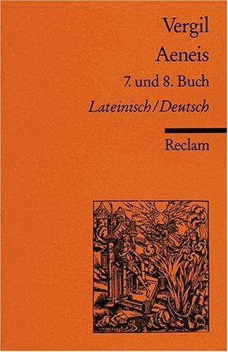 Aeneis. 7. und 8. Buch: Lat. /Dt.