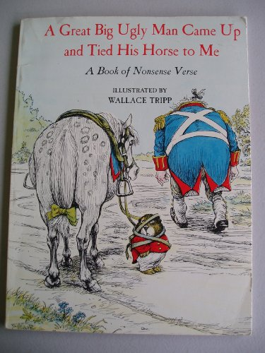 A Great Big Ugly Man Came Up and Tied His Horse to Me: A Book of Nonsense Verse (Tied With Me compare prices)