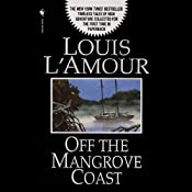 Off the Mangrove Coast | [Louis L'Amour]