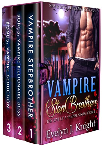 VAMPIRE STEPBROTHER: New & Lengthened 2017 Edition (The Love of a Vampire – Book 1)