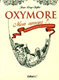 echange, troc Jean-Loup Chiflet - Oxymore mon amour : Dictionnaire inattendu de la langue française