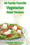 45 Family Favorite Vegetarian Salad Recipes (Healthy Cookbook Series)