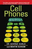 Cell Phones: Invisible Hazards in the Wireless Age: An Insiders Alarming Discoveries about Cancer and Genetic Damage