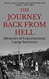 The Journey Back From Hell: Conversations with Concentration Camp Survivors
