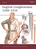 English Longbowman 1330-1515 (Warrior, Band 11)