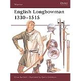 English Longbowman 1330-1515 (Warrior) ~ Clive Bartlett