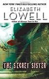 The Secret Sister (0060511109) by Lowell, Elizabeth
