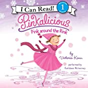 Pinkalicious: Pink around the Rink | Victoria Kann