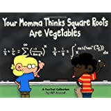 Your Momma Thinks Square Roots Are Vegetables: A FoxTrot Collection ~ Bill Amend