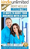 Best Seller Marketing - 21 Ways to Boost Your Business With A Book