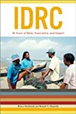 IDRC: 40 Years of Ideas, Innovation, and Impact