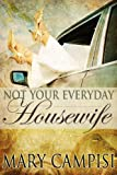 Not Your Everyday Housewife (That Second Chance)